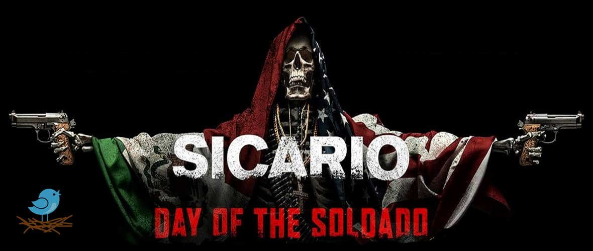 فیلم Sicario Day of the Soldado